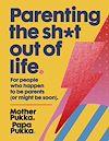 Télécharger le livre :  Parenting The Sh*t Out Of Life