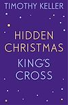 Download this eBook Timothy Keller: King's Cross and Hidden Christmas