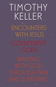 Download the eBook: Timothy Keller: Encounters With Jesus, Counterfeit Gods and Walking with God through Pain and Suffering