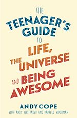 Download this eBook The Teenager's Guide to Life, the Universe and Being Awesome