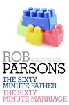 Download this eBook Rob Parsons: The Sixty Minute Father, The Sixty Minute Marriage