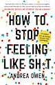 Download this eBook How to Stop Feeling Like Sh*t