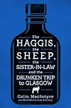Download this eBook The Sheep, the Haggis, the Sister-in-Law and the Drunken Trip to Glasgow