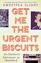 Download this eBook Get Me the Urgent Biscuits