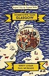 Download this eBook Hometown Tales: Glasgow