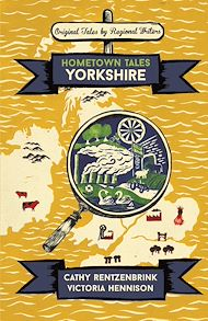 Download the eBook: Hometown Tales: Yorkshire