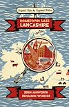 Download this eBook Hometown Tales: Lancashire