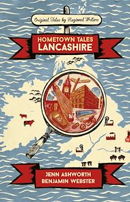 Download the eBook: Hometown Tales: Lancashire