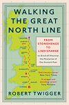 Télécharger le livre :  Walking the Great North Line