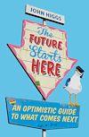 Télécharger le livre :  The Future Starts Here