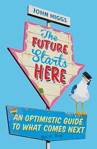 Téléchargez le livre :  The Future Starts Here