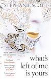Télécharger le livre :  What's Left of Me is Yours