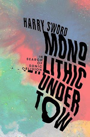 Téléchargez le livre :  Monolithic Undertow