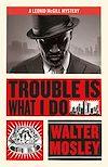 Télécharger le livre :  Trouble Is What I Do