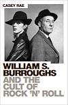 Télécharger le livre :  William S. Burroughs and the Cult of Rock 'n' Roll
