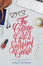 Téléchargez le livre :  The College Girl's Survival Guide