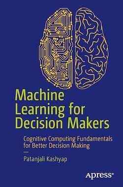 Machine Learning for Decision Makers