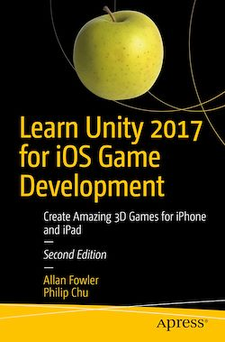 Learn Unity 2017 for iOS Game Development