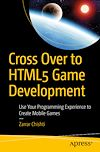 Télécharger le livre :  Cross Over to HTML5 Game Development