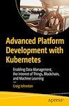 Télécharger le livre :  Advanced Platform Development with Kubernetes
