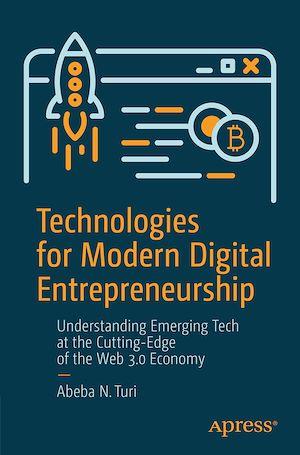 Téléchargez le livre :  Technologies for Modern Digital Entrepreneurship