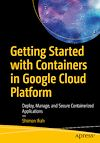 Télécharger le livre :  Getting Started with Containers in Google Cloud Platform