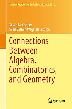 Connections Between Algebra, Combinatorics, and Geometry