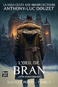 Téléchargez le livre :  La Porte, tome 5 - L'œil de Bran