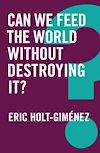 Download this eBook Can We Feed the World Without Destroying It?