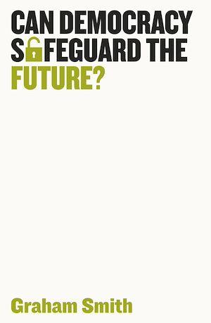 Téléchargez le livre :  Can Democracy Safeguard the Future?