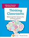 Download this eBook Thinking Classrooms: Metacognition Lessons for Primary Schools