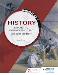 Download the eBook: National 4 & 5 History: Changing Britain 1760-1914: Second Edition
