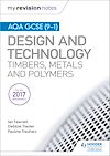 Download this eBook My Revision Notes: AQA GCSE (9-1) Design and Technology: Timbers, Metals and Polymers
