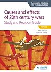 Download this eBook Access to History for the IB Diploma: Causes and effects of 20th century wars Study and Revision Guide