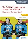 Download this eBook Access to History for the IB Diploma: The Cold War: Superpower tensions and rivalries (20th century) Study and Revision Guide: Paper 2