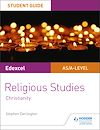 Download this eBook Pearson Edexcel Religious Studies A level/AS Student Guide: Christianity