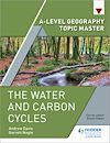 Download this eBook A-level Geography Topic Master: The Water and Carbon Cycles