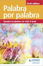 Download this eBook Palabra por Palabra Sixth Edition: Spanish Vocabulary for AQA A-level