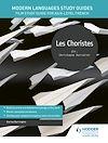 Télécharger le livre :  Modern Languages Study Guides: Les choristes