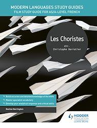 Téléchargez le livre :  Modern Languages Study Guides: Les choristes