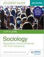 Téléchargez le livre :  OCR A-level Sociology Student Guide 1: Socialisation, culture and identity with Family and Youth subcultures