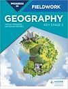 Télécharger le livre :  Progress in Geography Fieldwork: Key Stage 3