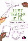 Télécharger le livre :  Just Teach! in FE