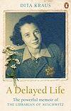Télécharger le livre :  A Delayed Life