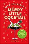 Télécharger le livre :  Have Yourself a Merry Little Cocktail