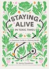 Télécharger le livre :  Staying Alive in Toxic Times