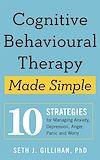 Télécharger le livre :  Cognitive Behavioural Therapy Made Simple