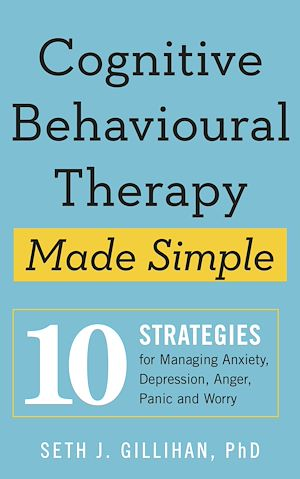 Téléchargez le livre :  Cognitive Behavioural Therapy Made Simple