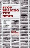 Télécharger le livre :  Stop Reading the News