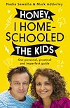 Télécharger le livre :  Honey, I Homeschooled the Kids